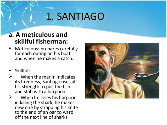 a focus in the characters santiago and manolin in the old man and the sea The old man, santiago, in the old man and the sea is one of them the old man and the sea is a novella about an old cuban fisherman, santiago, and his three-day battle with a giant marlin fish throughout the novella, santiago is portrayed in different perspectives.
