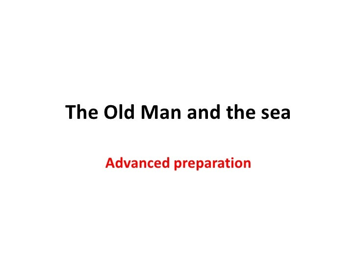 The Old Man and the sea<br />Advanced preparation<br />