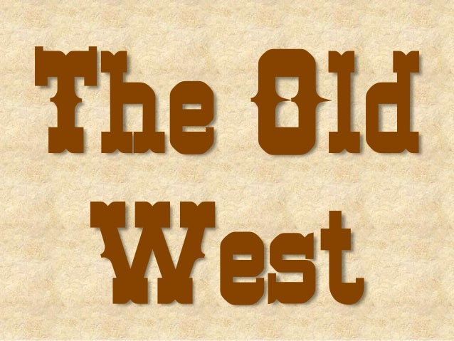 The Old West