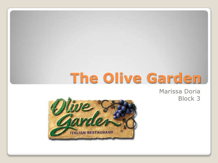 The Olive Garden           Marissa Doria                 Block 3