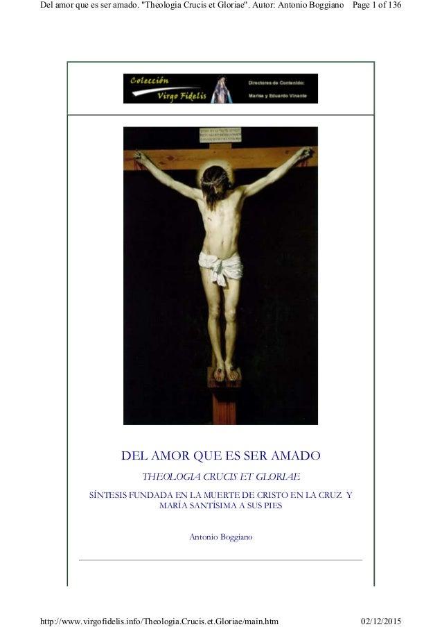DEL AMOR QUE ES SER AMADO THEOLOGIA CRUCIS ET GLORIAE SÍNTESIS FUNDADA EN LA MUERTE DE CRISTO EN LA CRUZ Y MARÍA SANTÍSIM...