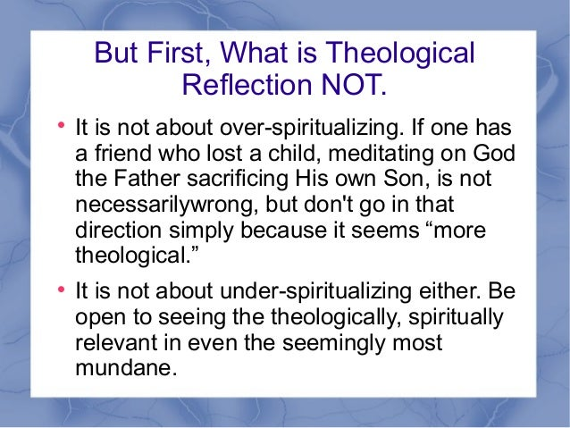 theology reflection 2012-01-03  biblical theology of leadership cl/ nt/ot 574 syllabus/learning covenant spring-2012 note:  a critical reflection or critique is not a book report or a summary of what you felt while reading rather, it.
