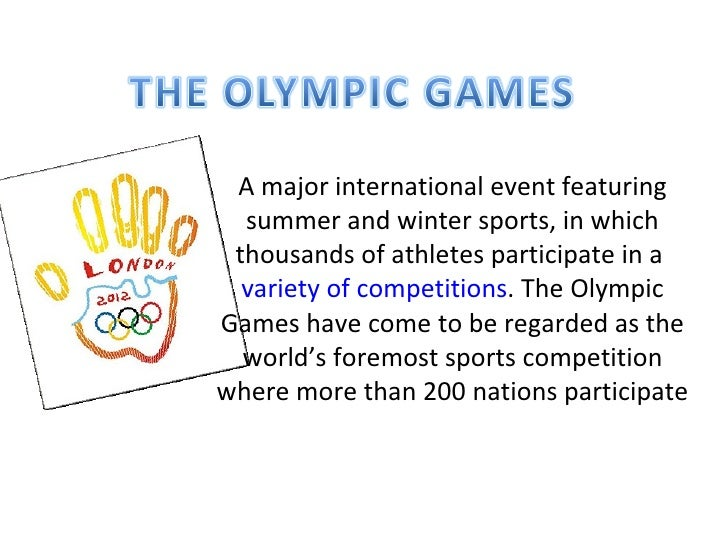 A major international event featuring  summer and winter sports, in which thousands of athletes participate in a  variety ...