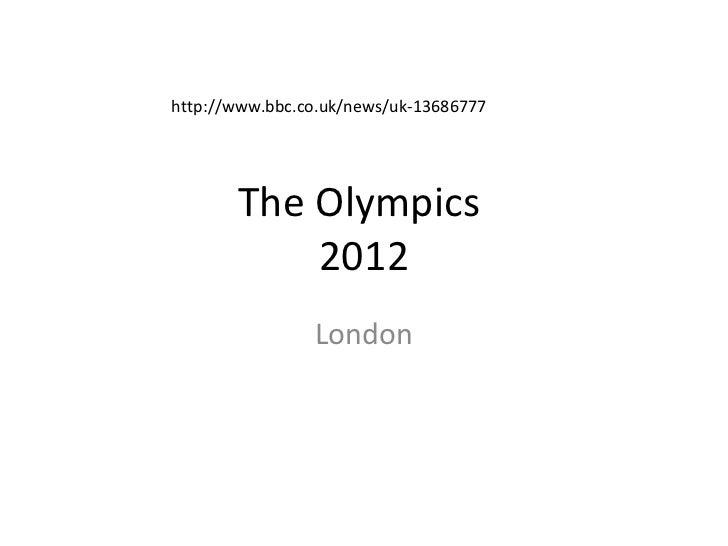 The Olympics  2012 London http://www.bbc.co.uk/news/uk-13686777