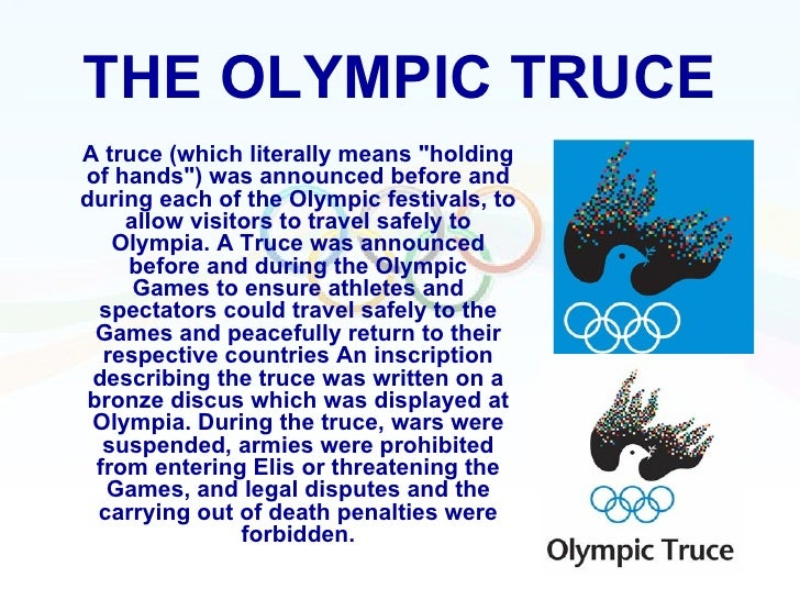 """THE OLYMPIC TRUCEA truce (which literally means """"holdingof hands"""") was announced before andduring each of the Olympic fest..."""