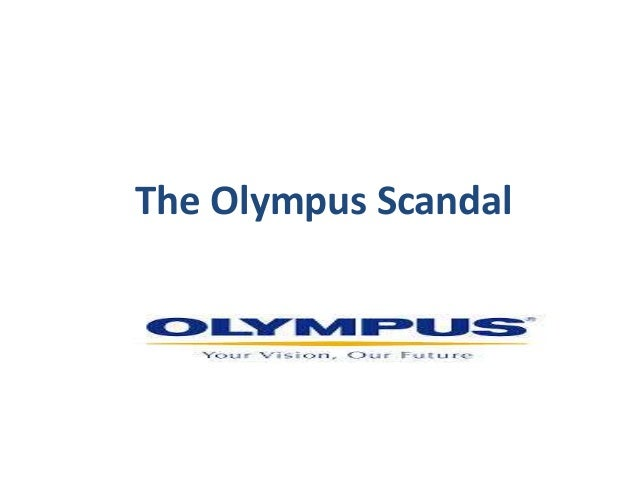 the olympus scandal Breaking: ernst & young, kpmg cleared of wrongdoing in olympus scandal by  michael foster, big4com blogger an independent panel has determined that.