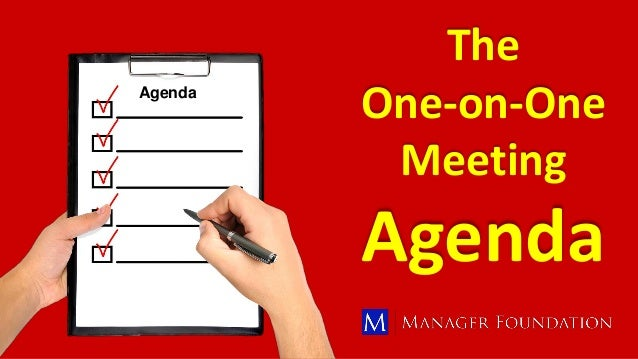The One-on-One Meeting Agenda Agenda