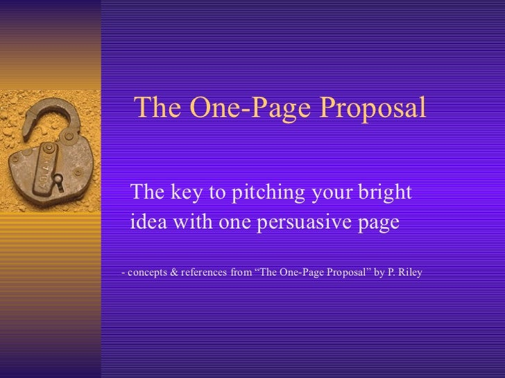 "The One-Page Proposal The key to pitching your bright  idea with one persuasive page - concepts & references from ""The One..."