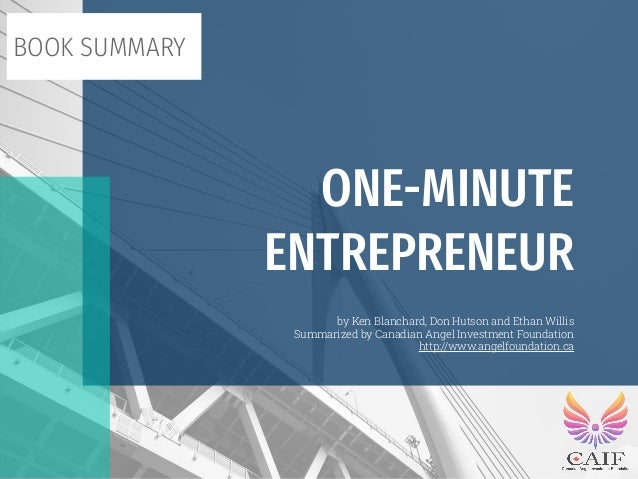 by Ken Blanchard, Don Hutson and Ethan Willis Summarized by Canadian Angel Investment Foundation http://www.angelfoundatio...
