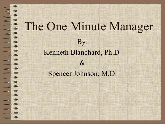 a review of the one minute manager by kenneth blanchard and spencer johnson The new one minute manager has 3,267 ratings and 328 reviews  using blanchard and johnson's model  one-minute performance review.