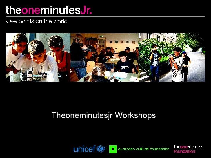 Theoneminutesjr Workshops