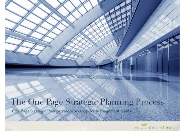 The One Page Strategic Planning Process One Page Strategic Plan private workshop for management teams