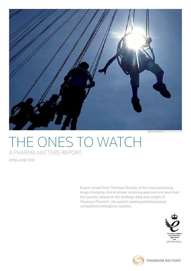 Image CopyrIght: REUTERS/Hazir RekaTHE ONES TO WATCHA PHARMA MATTERS REPORT.ApRil-JUnE 2010                       Expert r...
