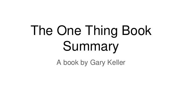 The One Thing Book Summary A book by Gary Keller