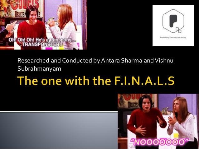 Researched and Conducted by Antara Sharma andVishnu Subrahmanyam
