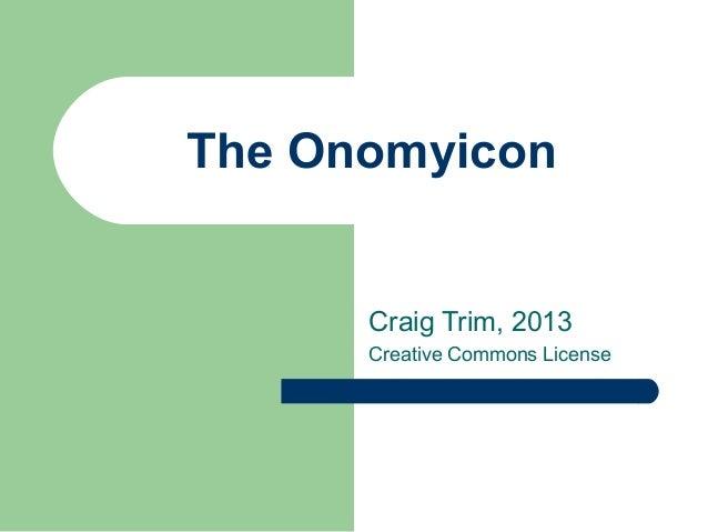 The Onomyicon Craig Trim, 2013 Creative Commons License
