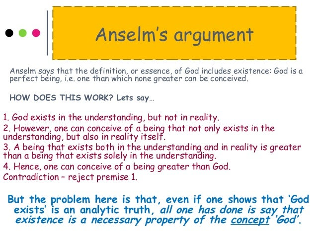explain how descartes developed anselm's argument St anselm's version of the ontological argument appears in his proslogium, chapter ii, andâ is the definitive statement of the argument the argument has the form.