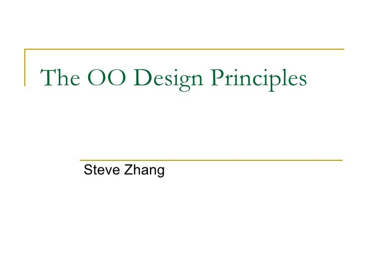 The OO Design Principles Steve Zhang
