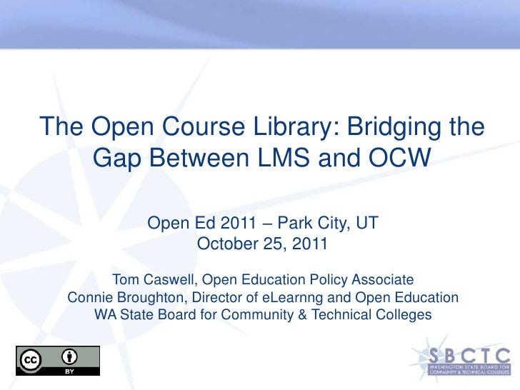The Open Course Library: Bridging the    Gap Between LMS and OCW             Open Ed 2011 – Park City, UT                 ...