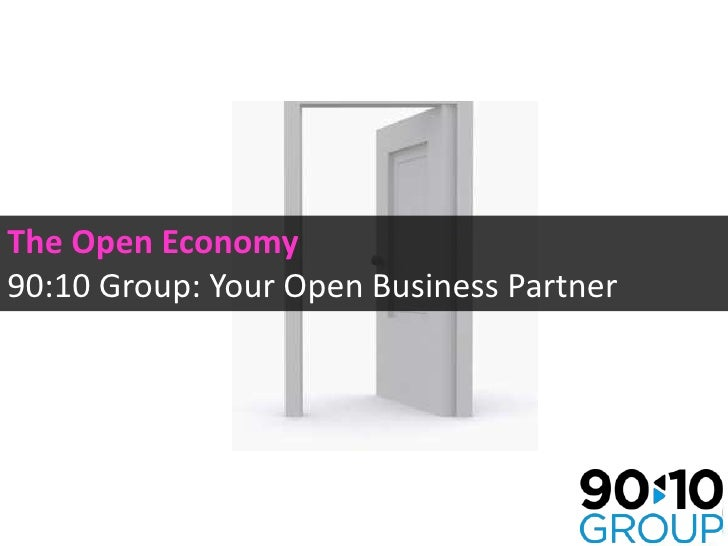 The Open Economy90:10 Group: Your Open Business Partner