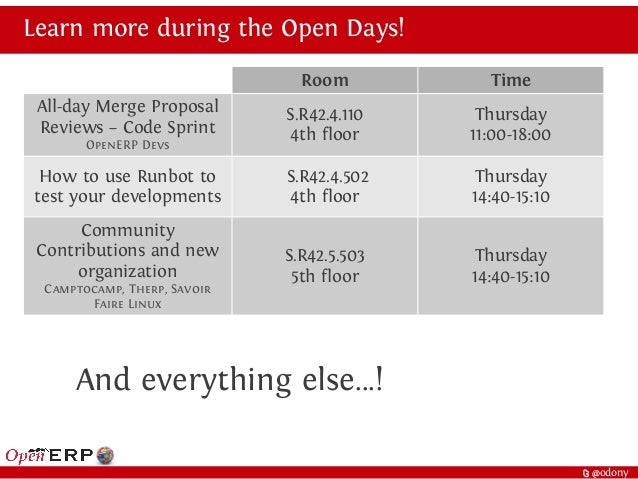 t @odony Learn more during the Open Days! Room Time All-day Merge Proposal Reviews – Code Sprint OpenERP Devs S.R42.4.110 ...