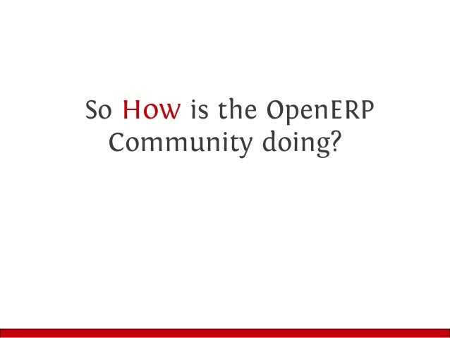 The OpenERP community organization explained by Olivier Dony, OpenERP Slide 3