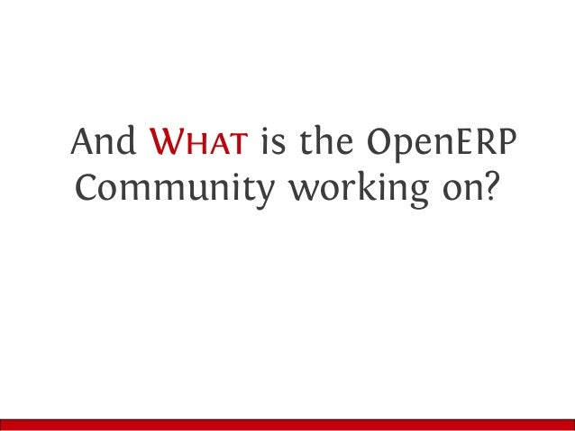 And What is the OpenERP Community working on?