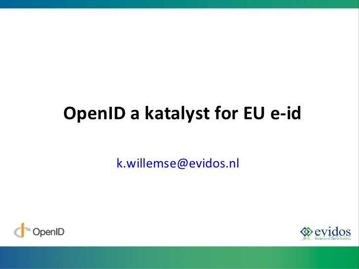 OpenID a katalyst for EU e-id [email_address]