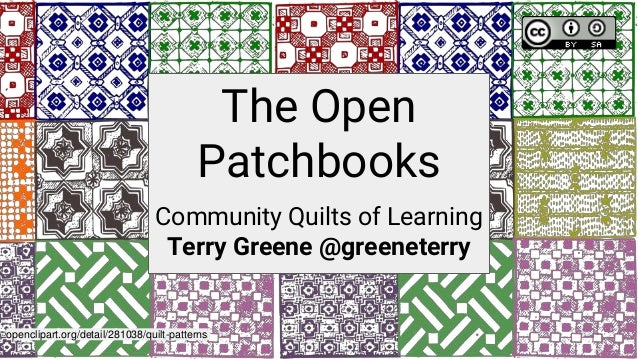 The Open Patchbooks Community Quilts of Learning Terry Greene @greeneterry openclipart.org/detail/281038/quilt-patterns