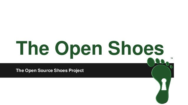 The Open Shoes The Open Source Shoes Project