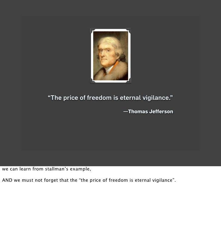 """The price of freedom is eternal vigilance.""                                                       —Thomas Jefferson     w..."
