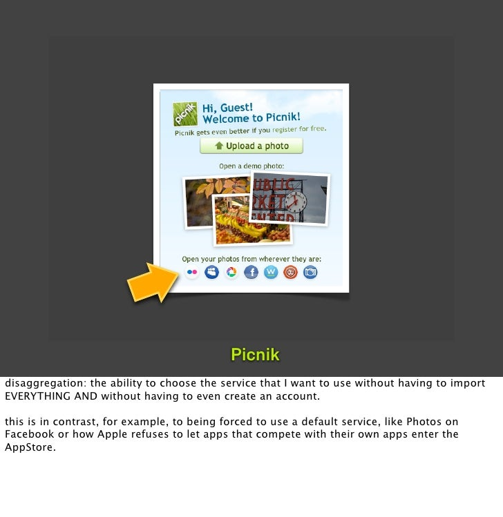 Picnik disaggregation: the ability to choose the service that I want to use without having to import EVERYTHING AND withou...