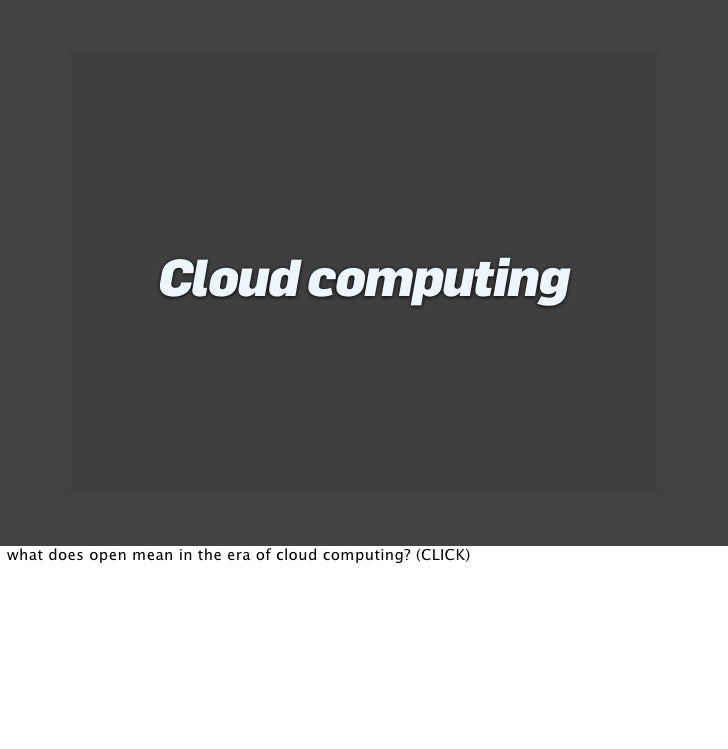 Cloud computing     what does open mean in the era of cloud computing? (CLICK)