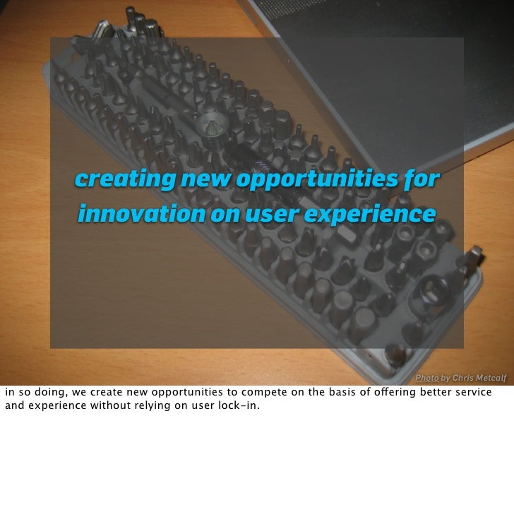 creating new opportunities for             innovation on user experience                                                  ...