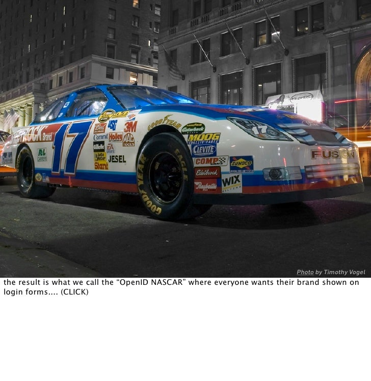 """Photo by Timothy Vogel the result is what we call the """"OpenID NASCAR"""" where everyone wants their brand shown on login form..."""