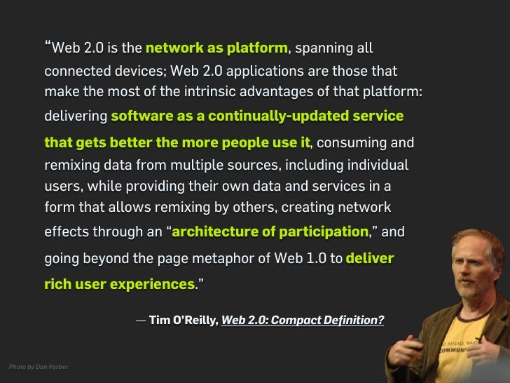 """""""Web 2.0 is the business revolution in the computer industry            caused by the move to the internet as platform, an..."""