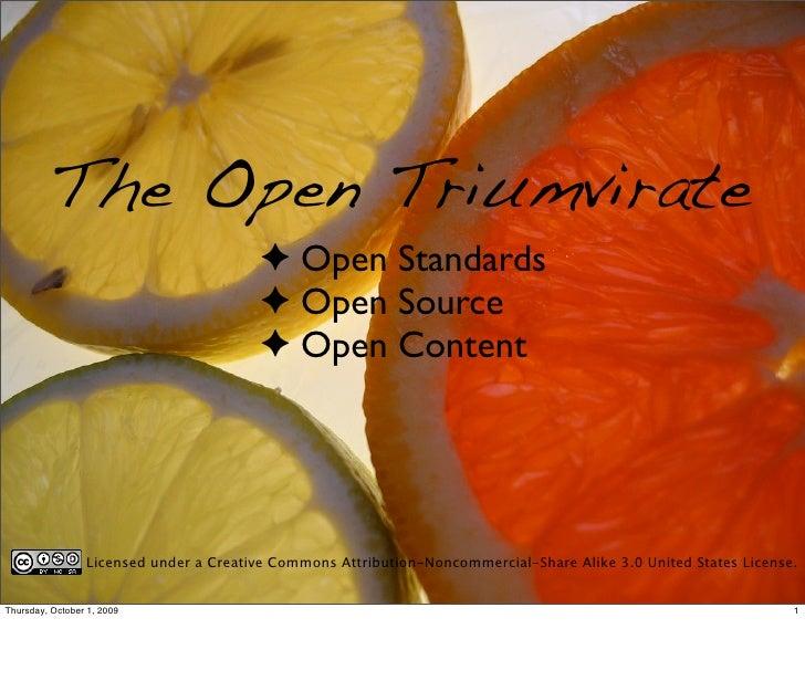 The Open Triumvirate                                         ✦ Open Standards                                         ✦ Op...