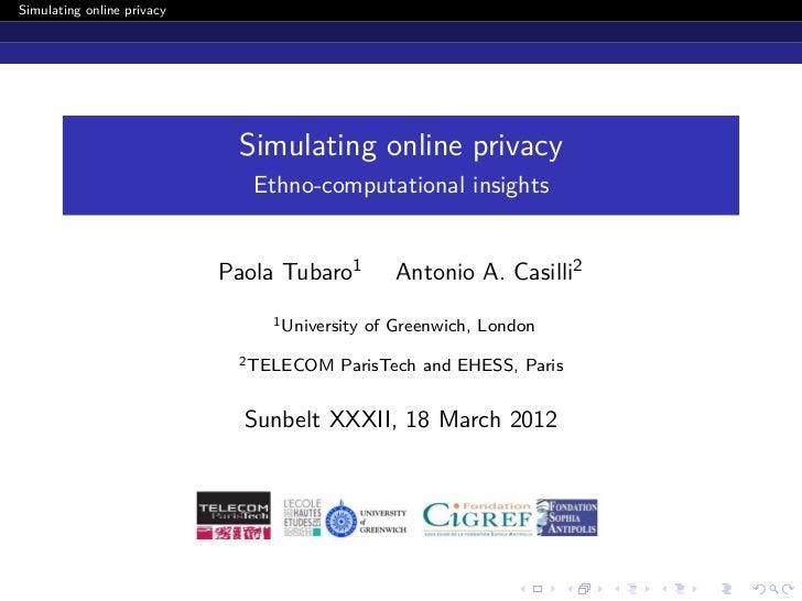Simulating online privacy                             Simulating online privacy                               Ethno-comput...