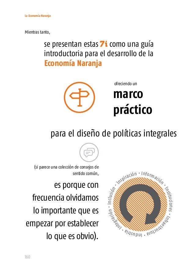 La Economía Naranja 162 involucrar y explicarles mejor a los agentes culturales las virtudes de informar decisiones con an...