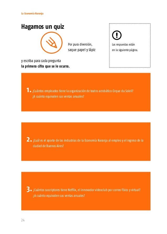 La Economía Naranja 26 Acá están algunas respuestas que tal vez lo tomen por sorpresa: 1.El Cirque du Soleil emplea a más ...
