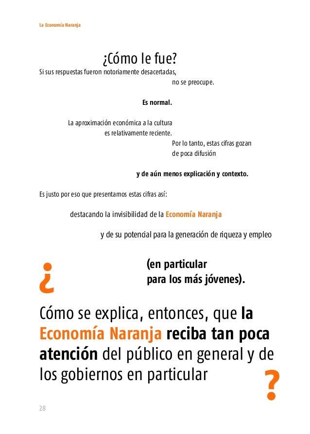 La Economía Naranja 30 La recolección y publicación sistemática de información (no suele ser comunicada de manera efectiva...