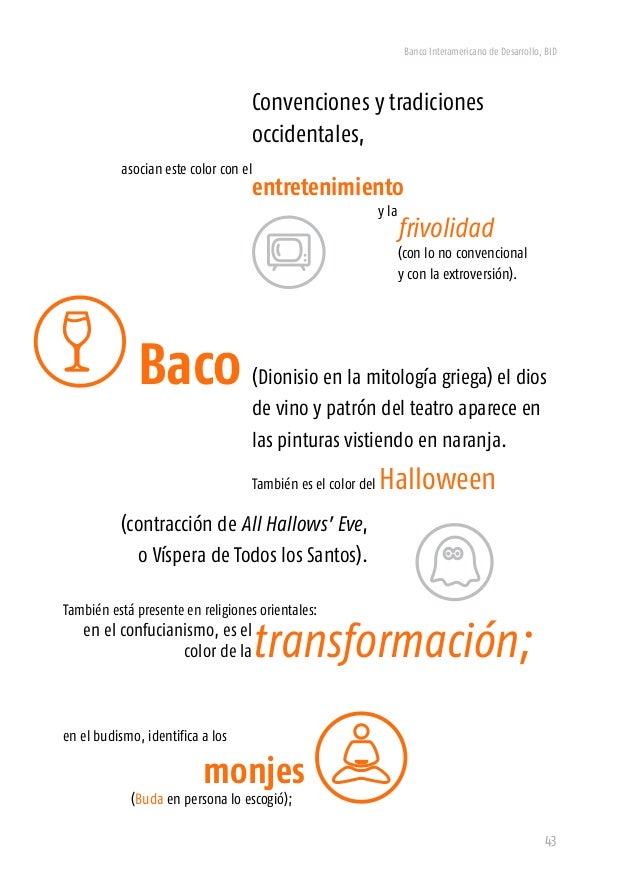 Banco Interamericano de Desarrollo, BID 45 Es -además- un color que se asocia con el fuego (las metáforas sobre y son inco...