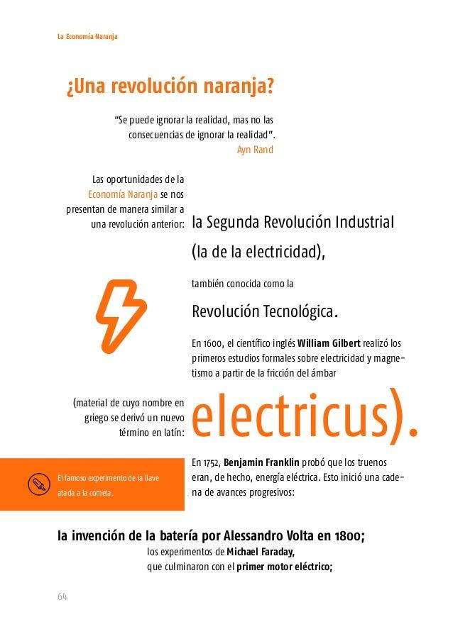 La Economía Naranja 66 De manera similar, las bases de la tecnología digital tienen su inicio con la invención del transis...