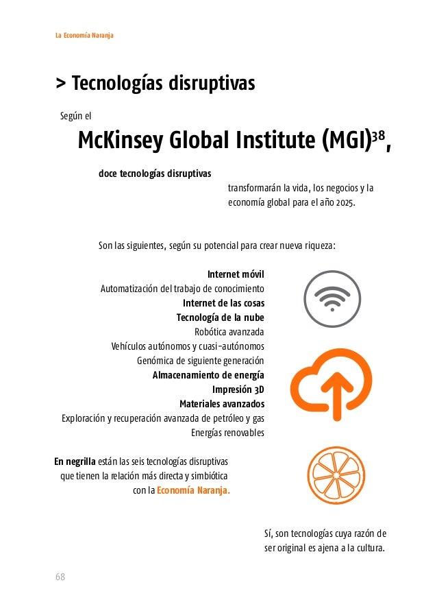 La Economía Naranja 70 Para estas seis tecnologías, el MGI calcula un impacto económico para los próximos doce años de ent...