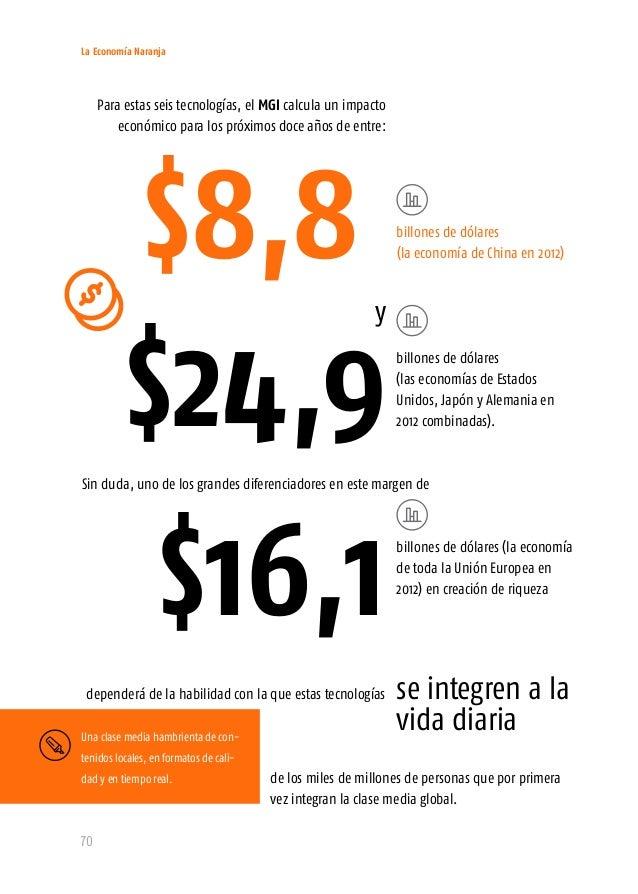 La Economía Naranja 72 Las mentefacturas son los bienes y servicios que como el arte, el dise- ño, los videojuegos, las pe...