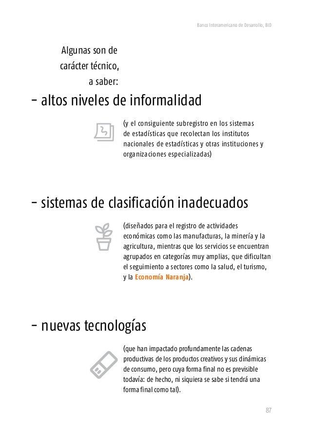Banco Interamericano de Desarrollo, BID 89 y guías para el mapeo de industrias culturales y creativas43 , y hasta un acuer...
