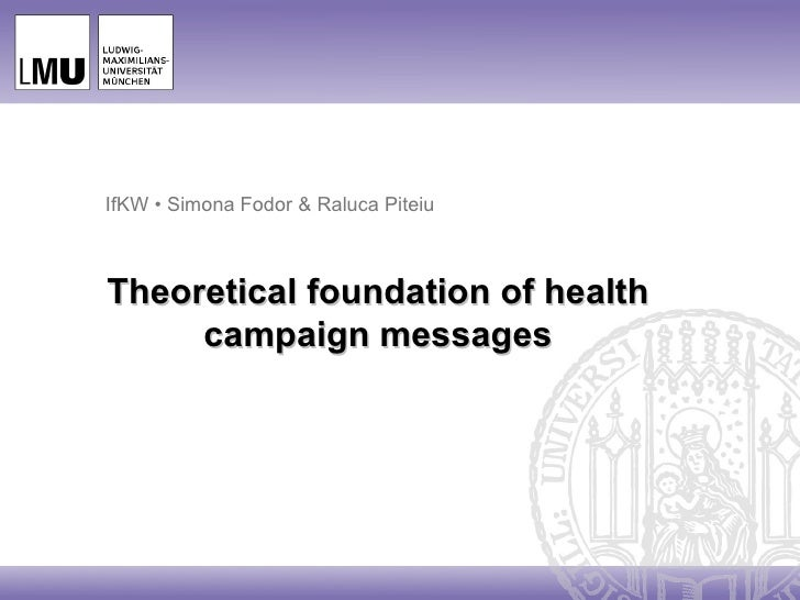 IfKW • Simona Fodor & Raluca PiteiuTheoretical foundation of health     campaign messages