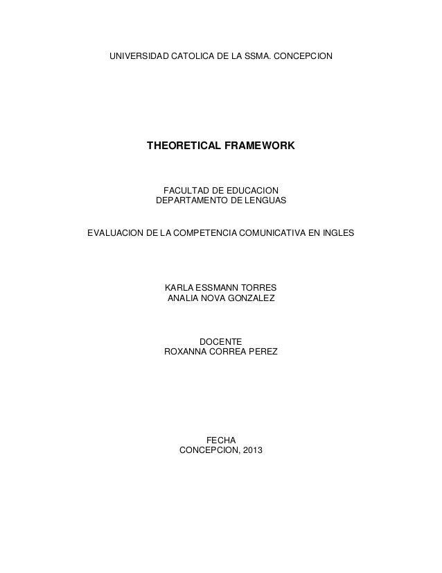 UNIVERSIDAD CATOLICA DE LA SSMA. CONCEPCION           THEORETICAL FRAMEWORK              FACULTAD DE EDUCACION            ...