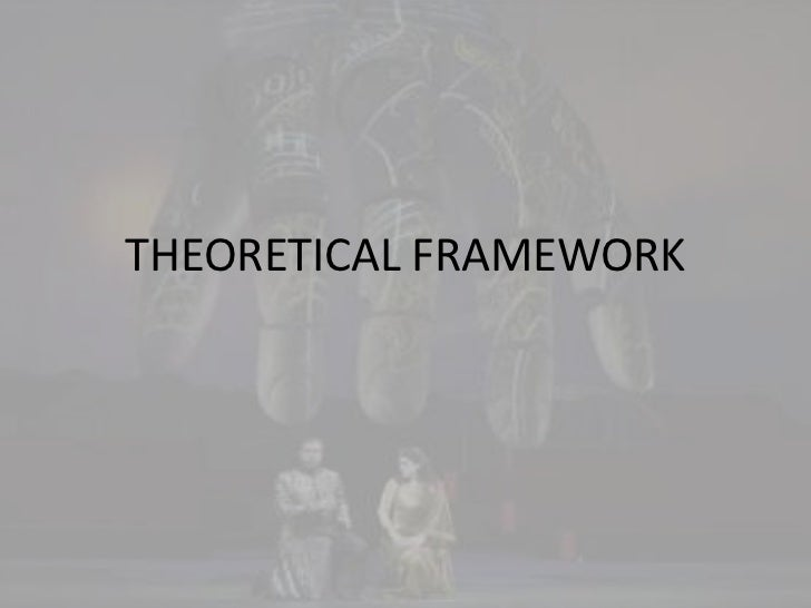 THEORETICAL FRAMEWORK<br />