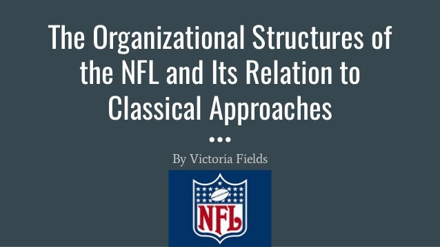 The organizational structures of the nfl and its relation to classica